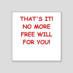 "free will Square Sticker 3"" x 3"""