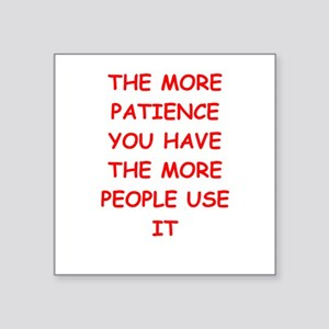 "patience Square Sticker 3"" x 3"""