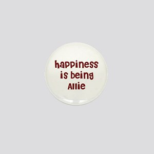 happiness is being Allie Mini Button