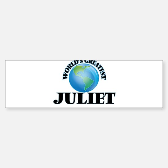 World's Greatest Juliet Bumper Bumper Bumper Sticker
