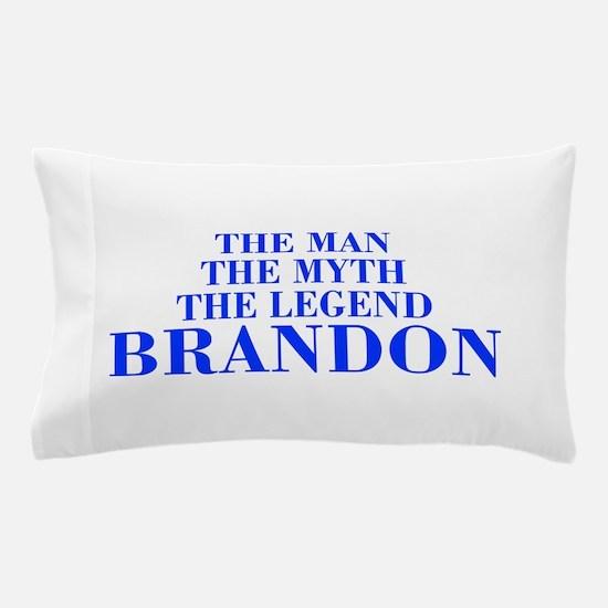 The Man Myth Legend BRANDON-bod blue Pillow Case