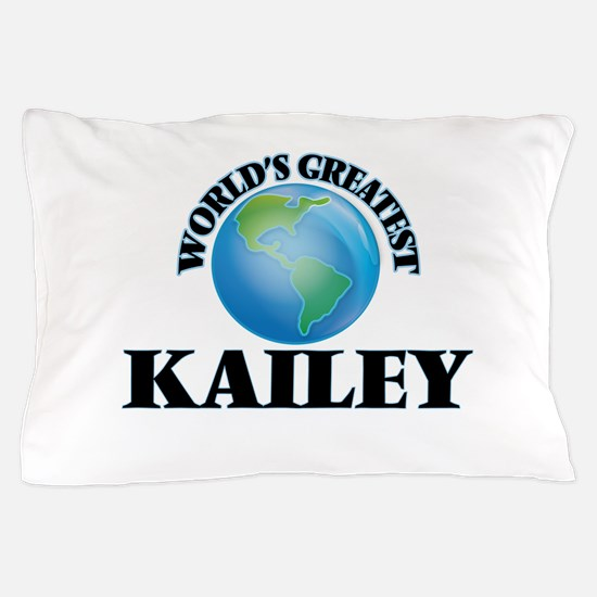 World's Greatest Kailey Pillow Case