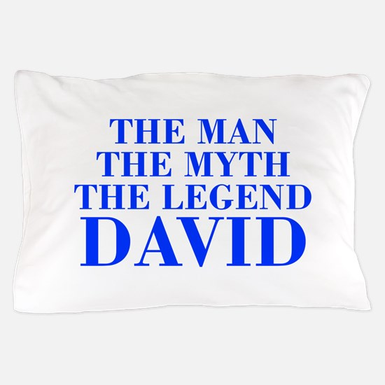The Man Myth Legend DAVID-bod blue Pillow Case