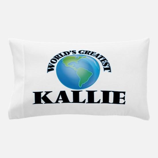 World's Greatest Kallie Pillow Case