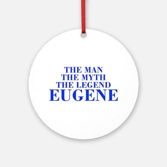 The Man Myth Legend EUGENE-bod blue Ornament (Roun