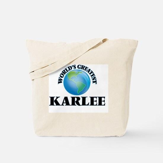 World's Greatest Karlee Tote Bag