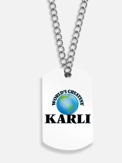 World's Greatest Karli Dog Tags