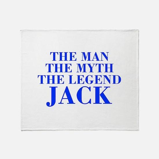 The Man Myth Legend JACK-bod blue Throw Blanket
