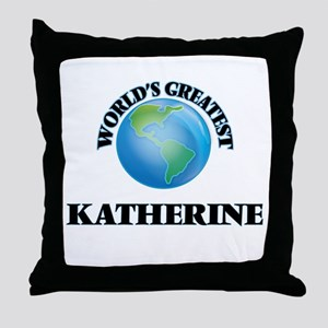 World's Greatest Katherine Throw Pillow