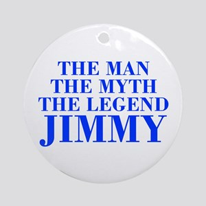 The Man Myth Legend JIMMY-bod blue Ornament (Round