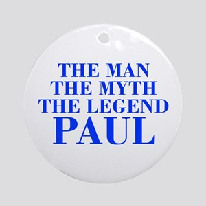 The Man Myth Legend PAUL-bod blue Ornament (Round)