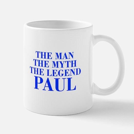 The Man Myth Legend PAUL-bod blue Mugs