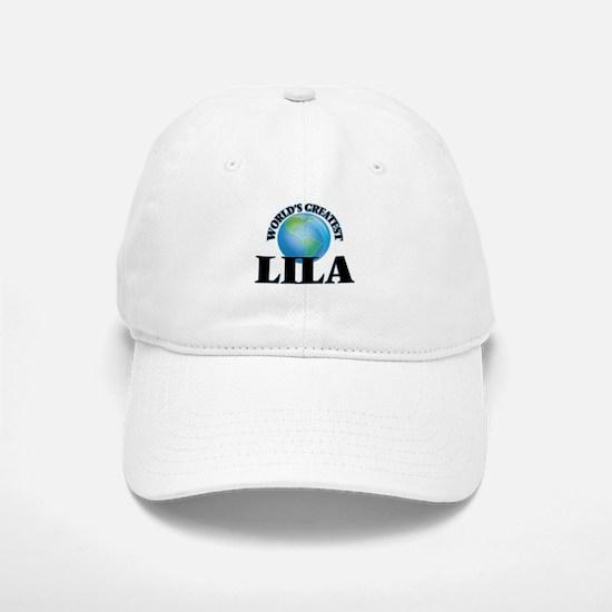 World's Greatest Lila Baseball Baseball Cap