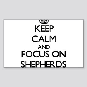 Keep Calm and focus on Shepherds Sticker