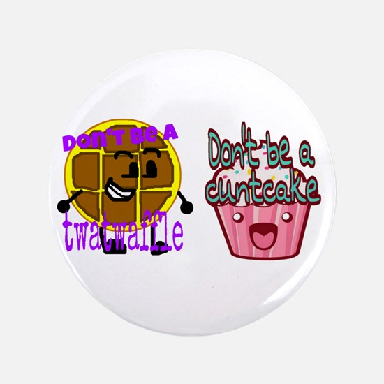 "Cuntcake And Twatwaffle 3.5"" Button (100 Pack"