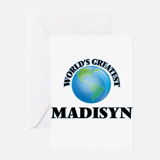 World's Greatest Madisyn Greeting Cards