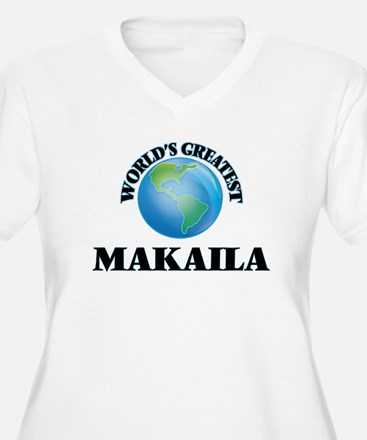 World's Greatest Makaila Plus Size T-Shirt