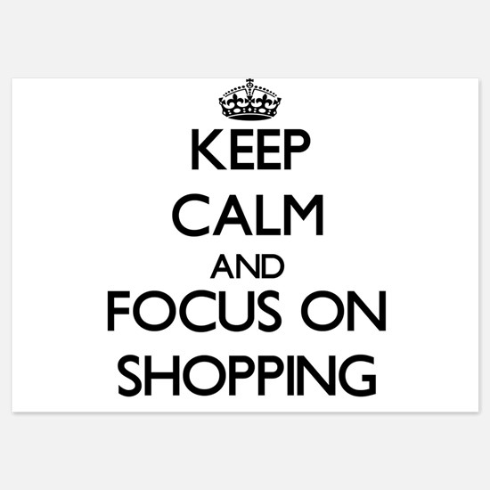 Keep Calm and focus on Shopping Invitations