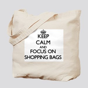 Keep Calm and focus on Shopping Bags Tote Bag