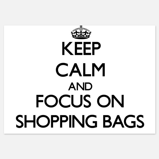 Keep Calm and focus on Shopping Bags Invitations