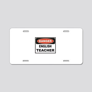 English Teacher danger Aluminum License Plate