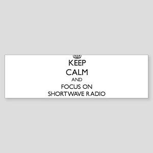 Keep Calm and focus on Shortwave Ra Bumper Sticker