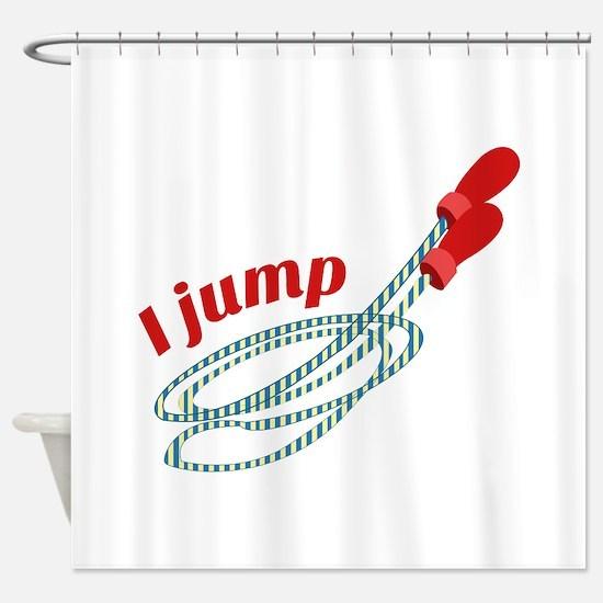 I Jump Shower Curtain