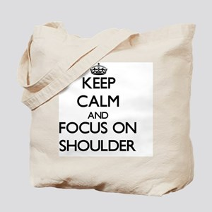 Keep Calm and focus on Shoulder Tote Bag