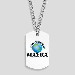World's Greatest Mayra Dog Tags