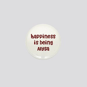 happiness is being Alysa Mini Button