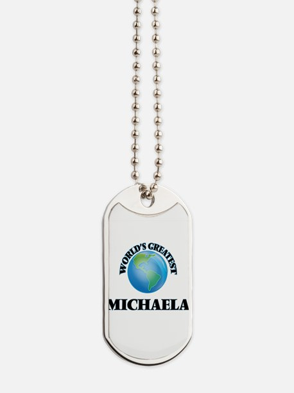 World's Greatest Michaela Dog Tags