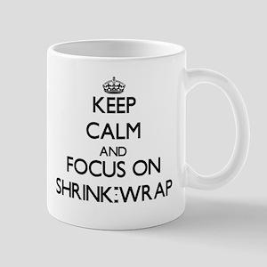 Keep Calm and focus on Shrink-Wrap Mugs