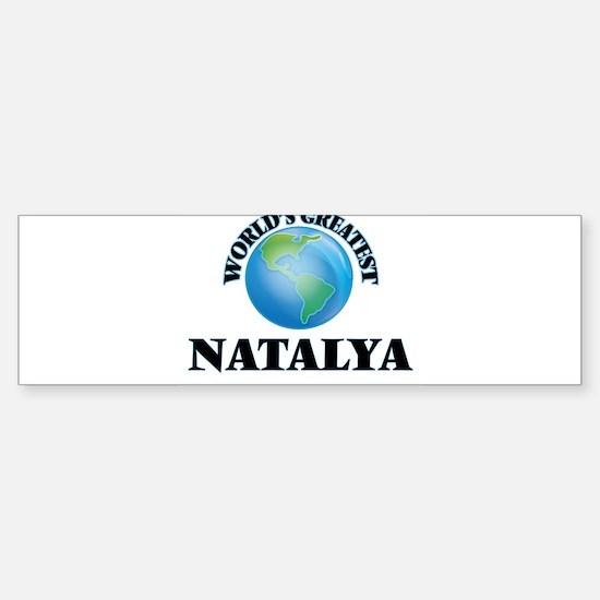 World's Greatest Natalya Bumper Bumper Bumper Sticker