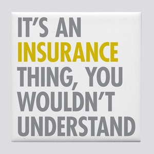 Its An Insurance Thing Tile Coaster