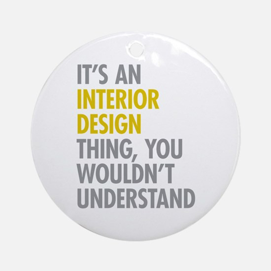 Interior Design Thing Ornament (Round)