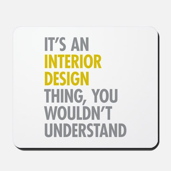 Interior Design Thing Mousepad