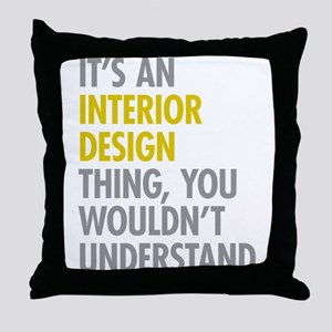 Interior Design Thing Throw Pillow