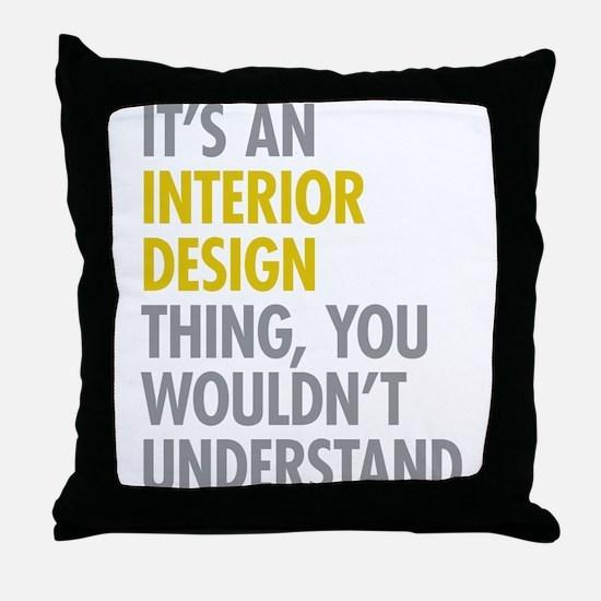 Interior Design Thing Throw Pillow
