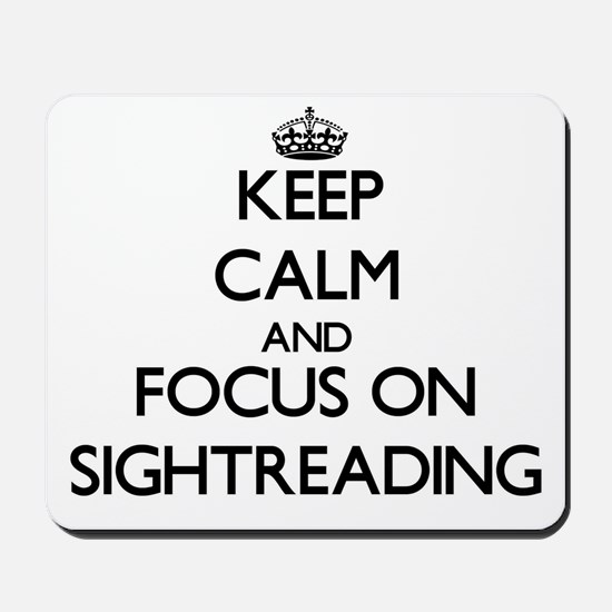 Keep Calm and focus on Sightreading Mousepad