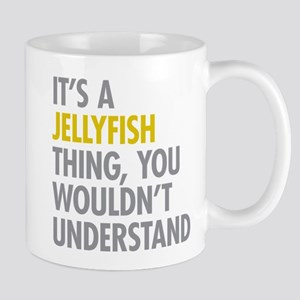 Its A Jellyfish Thing Mug