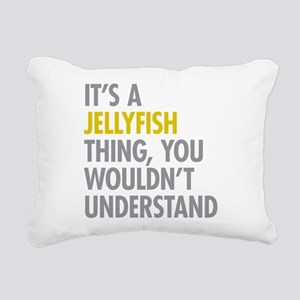 Its A Jellyfish Thing Rectangular Canvas Pillow