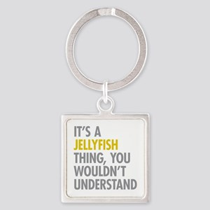 Its A Jellyfish Thing Square Keychain