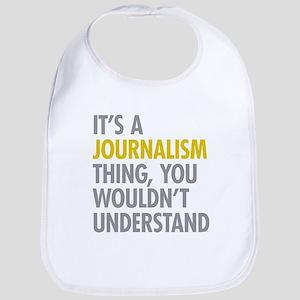 Its A Journalism Thing Bib