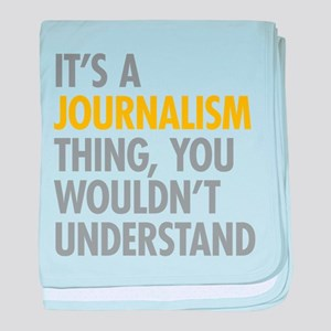 Its A Journalism Thing baby blanket