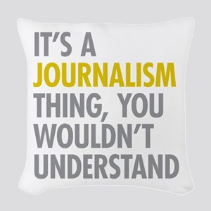 Its A Journalism Thing Woven Throw Pillow