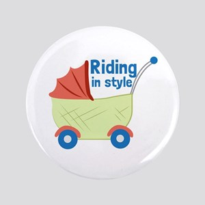 "Riding in Style 3.5"" Button"