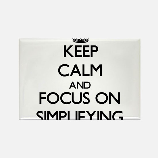 Keep Calm and focus on Simplifying Magnets