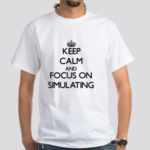 Keep Calm and focus on Simulating T-Shirt