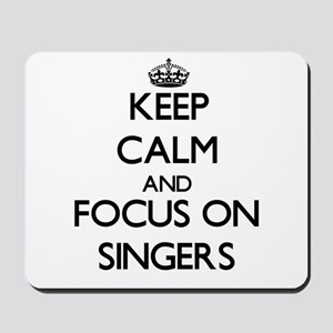 Keep Calm and focus on Singers Mousepad