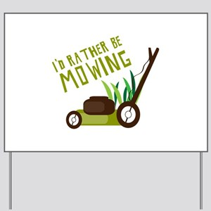 rather be mowing yard sign